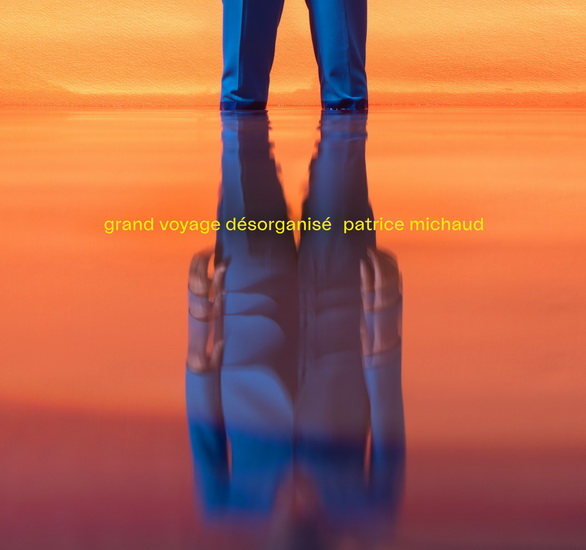 Pat Michaud Grand voyage