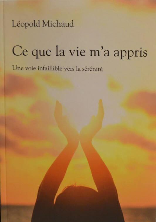 Livre - ce que la vie m'a appris - Léopold Michaud
