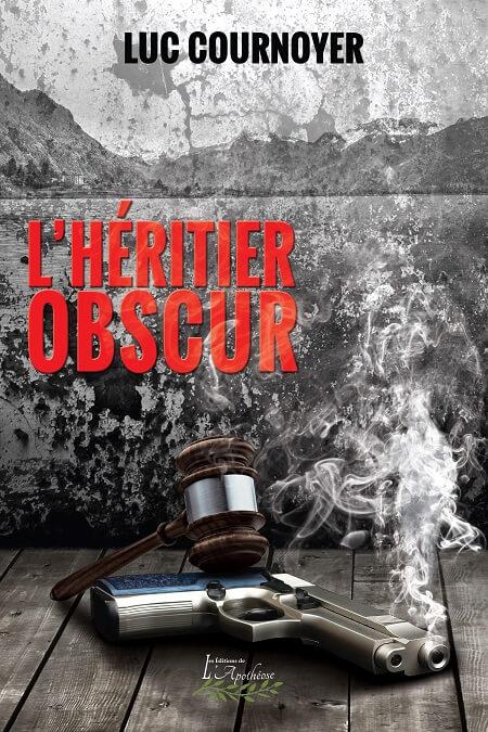 L'Héritier Obscur Luc Cournoyer