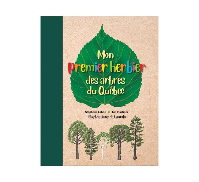 Livre mon premier herbier des arbres du québec